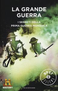 Libro La grande guerra. I segreti della prima guerra mondiale. History channel