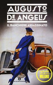 Libro Il banchiere assassinato Augusto De Angelis