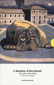 Libro Il «Bestiario». Cani, gatti e altri animali Dino Buzzati