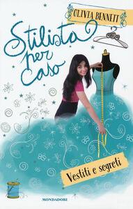 Libro Stilista per caso. Vestiti e segreti. Stargirl Olivia Bennett