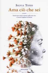 Libro Ama ciò che sei Silvia Tesio