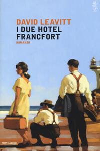 Libro I due Hotel Francfort David Leavitt