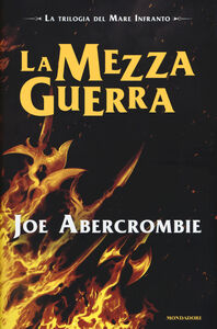 Libro La mezza guerra. Trilogia del mare infranto Joe Abercrombie