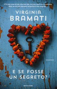 Foto Cover di E se fosse un segreto?, Libro di Virginia Bramati, edito da Mondadori