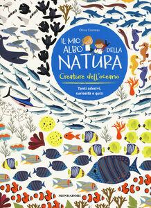 Libro Creature dell'oceano. Il mio albo della natura. Con adesivi Olivia Cosneau 0