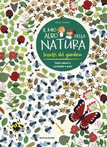 Foto Cover di Insetti del giardino. Il mio albo della natura. Con adesivi, Libro di Olivia Cosneau, edito da Mondadori 0