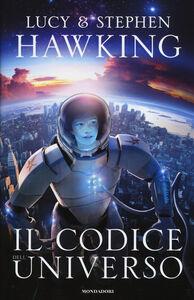 Libro Il codice dell'Universo Stephen Hawking , Lucy Hawking