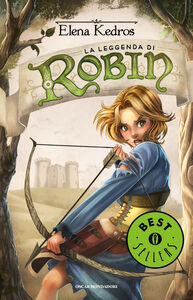 Foto Cover di La leggenda di Robin, Libro di Elena Kedros, edito da Mondadori