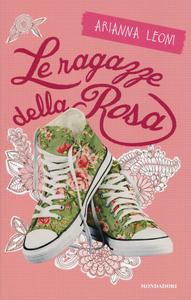 Libro Le ragazze della rosa. Stargirl Arianna Leoni