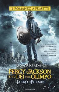 Foto Cover di Il ladro di fulmini. Percy Jackson e gli dei dell'Olimpo, Libro di Rick Riordan,Robert Venditti, edito da Mondadori 0