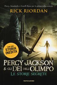 Libro Percy Jackson e gli dei dell'Olimpo. Le storie segrete: Il figlio di Sobek-Lo scettro di Serapide-La corona di Tolomeo Rick Riordan