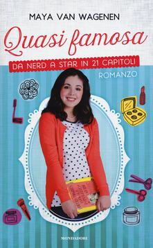 Quasi famosa. Da nerd a star in 21 capitoli - Maya Van Wagenen - copertina