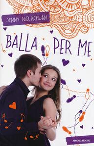 Foto Cover di Balla per me. Stargirl, Libro di Jenny McLachlan, edito da Mondadori