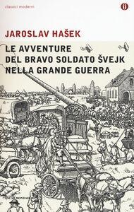 Libro Le avventure del bravo soldato Svejk nella grande guerra Jaroslav Hasek