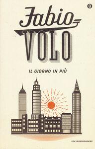 Foto Cover di Il giorno in più, Libro di Fabio Volo, edito da Mondadori
