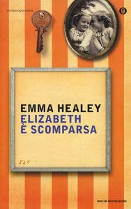 Foto Cover di Elizabeth è scomparsa, Libro di Emma Healey, edito da Mondadori