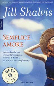 Foto Cover di Semplice amore, Libro di Jill Shalvis, edito da Mondadori