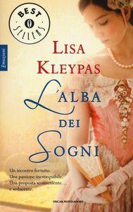 Foto Cover di L' alba dei sogni, Libro di Lisa Kleypas, edito da Mondadori