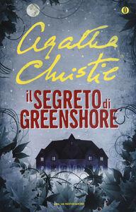 Libro Il segreto di Greenshore Agatha Christie