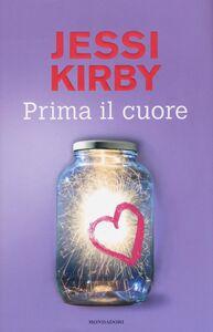 Libro Prima il cuore Jessi Kirby