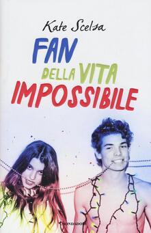 Fan della vita impossibile - Kate Scelsa - copertina