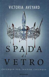 Foto Cover di Spada di vetro, Libro di Victoria Aveyard, edito da Mondadori