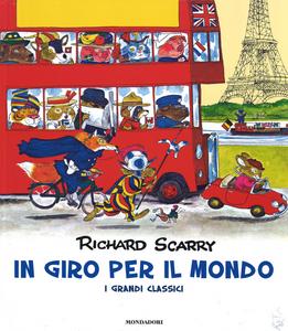 Libro In giro per il mondo. I grandi classici Richard Scarry 0