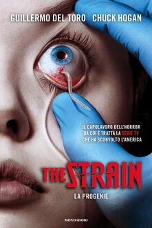 La progenie. The Strain - Guillermo Del Toro,Chuck Hogan - copertina