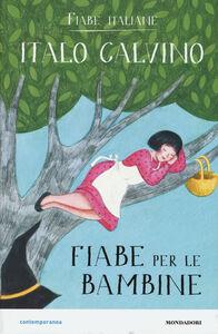 Foto Cover di Fiabe per le bambine. Fiabe italiane, Libro di Italo Calvino, edito da Mondadori 0