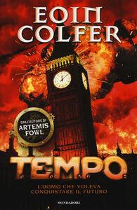 Foto Cover di T.E.M.P.O. L'uomo che voleva conquistare il futuro, Libro di Eoin Colfer, edito da Mondadori