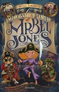 Libro Le improbabili avventure di Mabel Jones Will Mabbitt