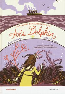 Libro Il viaggio straordinario di Avis Dolphin Frieda Wishinsky , Willow Dawson