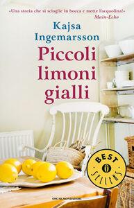 Foto Cover di Piccoli limoni gialli, Libro di Kajsa Ingemarsson, edito da Mondadori