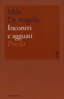 Incontri e agguati - Milo De Angelis - copertina