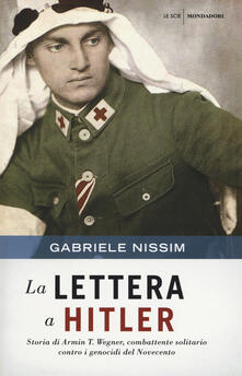 La lettera a Hitler. Storia di Armin T. Wegner, combattente solitario contro i genocidi del Novecento.pdf