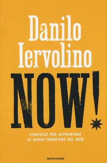 Now! Strategie per affrontare le nuove frontiere del web - Danilo Iervolino - copertina