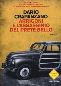 Foto Cover di Arrigoni e l'assassinio del prete bello, Libro di Dario Crapanzano, edito da Mondadori