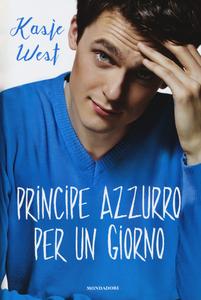 Libro Principe azzurro per un giorno Kasie West