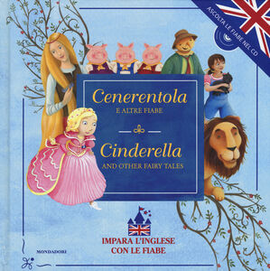 Libro Cenerentola e altre fiabe-Cinderella and other fairy tales. Con CD Audio  0