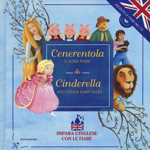 Libro Cenerentola e altre fiabe-Cinderella and other fairy tales. Con CD Audio  0