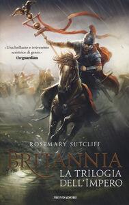 Libro Britannia. La trilogia dell'Impero Rosemary Sutcliff