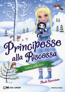 Libro Gattini nella neve. Principesse alla riscossa. Vol. 5 Paula Harrison
