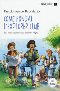 Come fondai l'Explorer Club