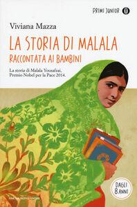 Libro La storia di Malala raccontata ai bambini Viviana Mazza