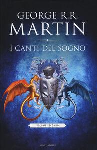 Libro I canti del sogno. Vol. 2 George R. R. Martin