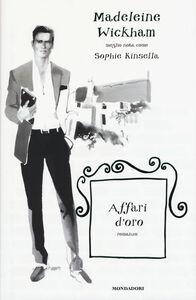 Foto Cover di Affari d'oro, Libro di Madeleine Wickham, edito da Mondadori