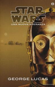 Foto Cover di Una nuova speranza. Star Wars, Libro di George Lucas, edito da Mondadori
