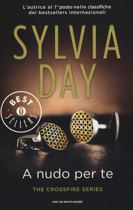 Foto Cover di A nudo per te. The crossfire series. Vol. 1, Libro di Sylvia Day, edito da Mondadori