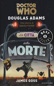 Foto Cover di La città della morte. Doctor Who, Libro di Douglas Adams, edito da Mondadori
