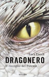 Libro Il risveglio del Potente. Dragonero Luca Enoch